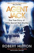Agent Jack: The True Story of MI5's Secret Nazi Hunter - Robert Hutton