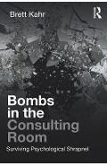 Bombs in the Consulting Room - Brett Kahr
