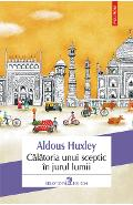 eBook Calatoria unui sceptic in jurul lumii. India, Birmania, Malaya, Japonia, China si America - Aldous Huxley