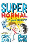 Supernormal si Eroii Renegati - Greg James, Chris Smith