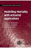 Modelling Mortality with Actuarial Applications