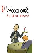 S-a facut, Jeeves! - P.G. Wodehouse