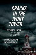 Cracks in the Ivory Tower - Jason Brennan