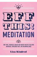 Eff This! Meditation - Liza Kindred