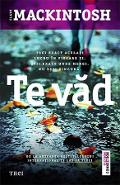 Te vad - Clare Mackintosh