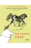Copacul dorintelor. The Wishing Tree - William Faulkner