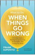 What to Do When Things Go Wrong: A Five-Step Guide to Planni