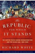Republic for Which It Stands - Richard White