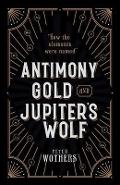 Antimony, Gold, and Jupiter's Wolf - Peter Wothers