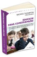 Educatie fara constrangeri - Michael Thompson, Teresa Barker