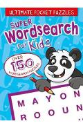 Ultimate Pocket Puzzles: Super Wordsearch for Kids - Eric Saunders