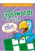 Ultimate Pocket Puzzles: Super Crosswords for Kids - Lisa Regan