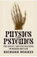 Physics and Psychics - Richard Noakes