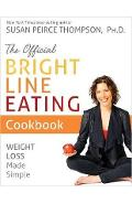 Official Bright Line Eating Cookbook - Susan Peirce Thompson