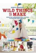 Wild Things to Make