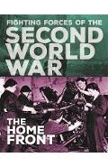 Fighting Forces of the Second World War: The Home Front