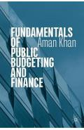 Fundamentals of Public Budgeting and Finance -  Khan