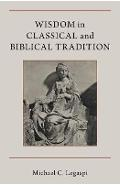 Wisdom in Classical and Biblical Tradition
