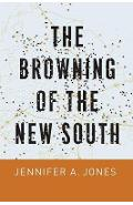 Browning of the New South - Jennifer A Jones