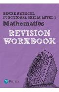 Revise Edexcel Functional Skills Mathematics Level 1 Workboo