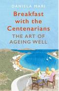 Breakfast with the Centenarians - Daniela Mari