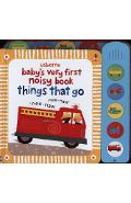 Baby's Very First Noisy Book Things that Go -