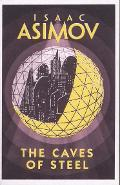 Caves of Steel - Isaac Asimov