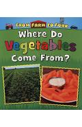Where Do Vegetables Come From? - Linda Staniford