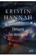 Drum in noapte - Kristin Hannah