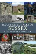 Illustrated Tales of Sussex - Christopher Horlock