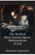 World of Maria Gaetana Agnesi, Mathematician of God