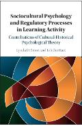 Sociocultural Psychology and Regulatory Processes in Learnin - Lynda D Stone