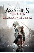 Assassin's Creed. Cruciada secreta - Oliver Bowden