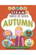 STEAM through the seasons: Autumn - Anna Claybourne
