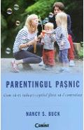 Parentingul pasnic - Nancy S. Buck