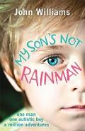 My Son's Not Rainman