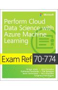 Exam Ref 70-774 Perform Cloud Data Science with Azure Machin