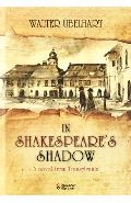 In Shakespeare's Shadow - A Novel from Transylvania - Walter Ubelhart
