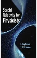 Special Relativity for Physicists - G Stephenson