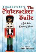 Tchaikovsky's The Nutcracker Suite: Music for the Beginning