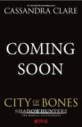 Mortal Instruments 1: City of Bones - Shadowhunters