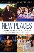 New Places: Shakespeare and Civic Creativity -