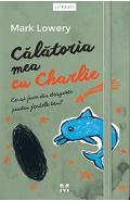 Calatoria mea cu Charlie - Mark Lowery