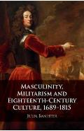 Masculinity, Militarism and Eighteenth-Century Culture, 1689