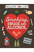 Healthy for Life: Smoking, drugs and alcohol - Anna Claybourne