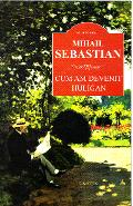 Cum am devenit huligan - Mihail Sebastian