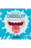 Why Do I Dribble?