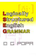 Logically Structured English Grammar - O.G. Popa