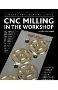 CNC Milling in the Workshop - Marcus D Bowman
