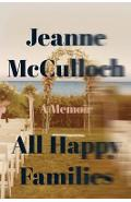 All Happy Families - Jeanne McCulloch